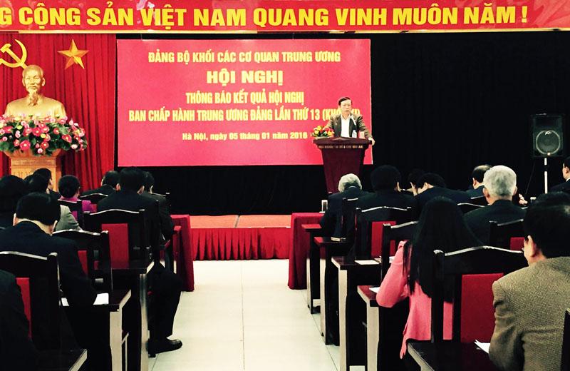 Đảng ủy Khối các cơ quan Trung ương thông báo nhanh kết quả Hội nghị Trung ương lần thứ 13