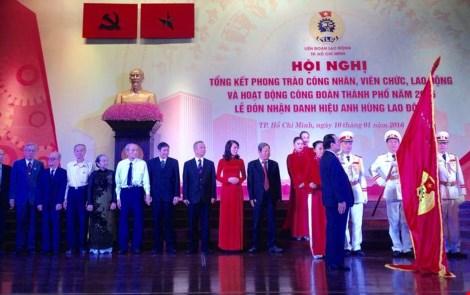 Liên đoàn Lao động Thành phố Hồ Chí Minh đón nhận danh hiệu Anh hùng Lao động
