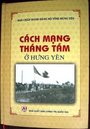 """Xuất bản cuốn sách """"Cách mạng Tháng Tám ở Hưng Yên"""""""