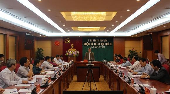 Kỳ họp thứ 13 Ủy ban Kiểm tra Trung ương: Thi hành kỷ luật đối với nhiều cán bộ