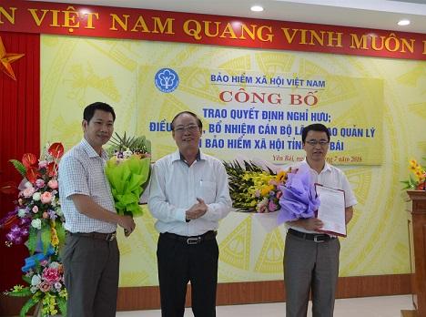 Ông Nguyễn Trí Đại được điều động giữ chức Giám đốc BHXH tỉnh Yên Bái