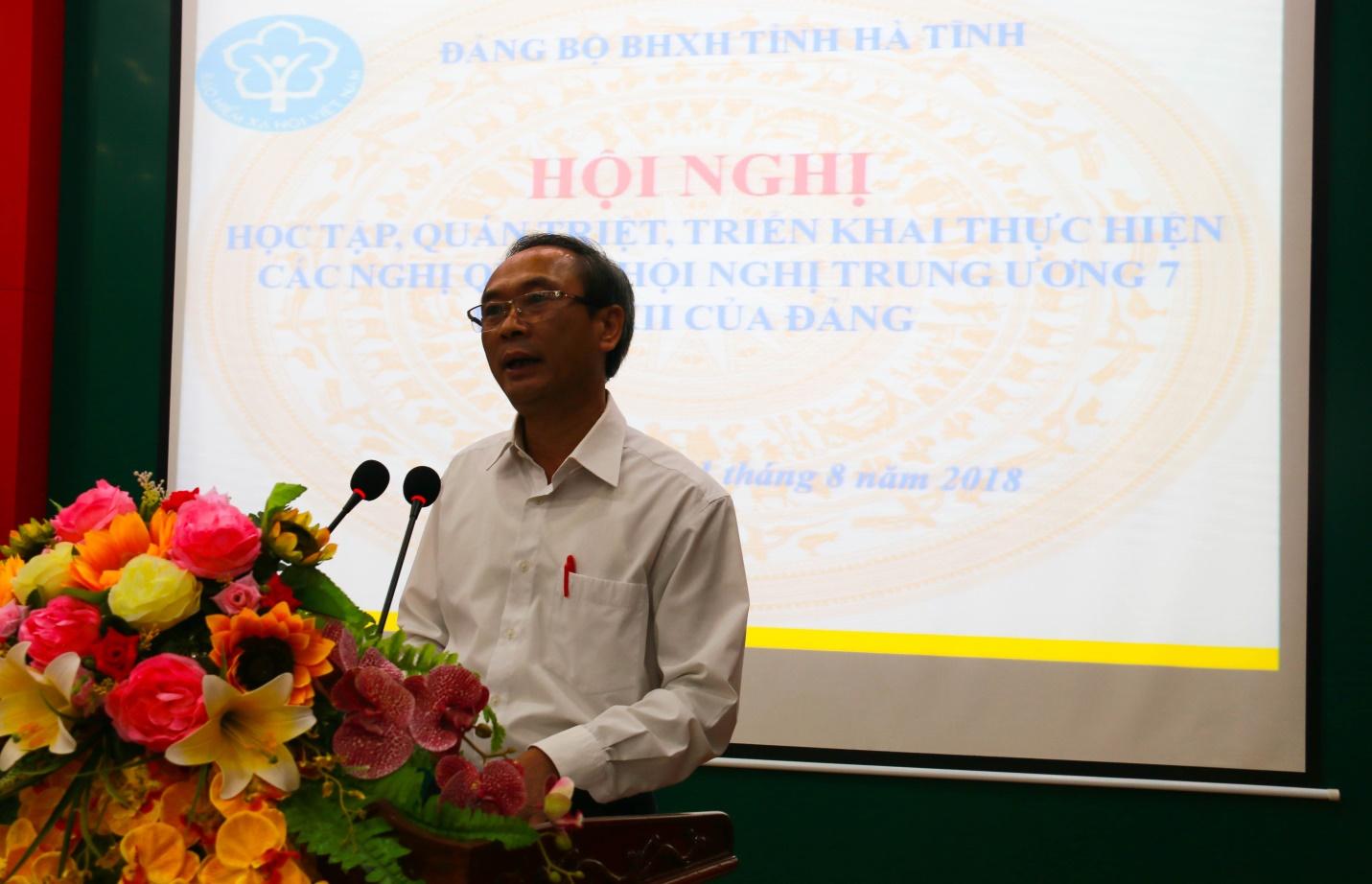 Đảng bộ BHXH Hà Tĩnh: Tổ chức Hội nghị học tập, quán triệt các Nghị quyết Hội nghị Trung ương 7 (Khóa XII)