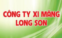Xi măng Long Sơn: Chất lượng được tin dùng