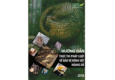 """Ra mắt ấn phẩm """"Hướng dẫn thực thi pháp luật về bảo vệ động vật hoang dã""""  """