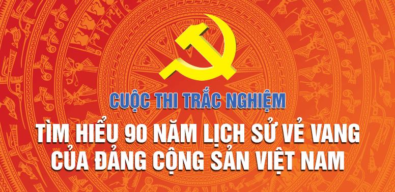 """Thể lệ Cuộc thi trắc nghiệm """"Tìm hiểu 90 năm lịch sử vẻ vang của Đảng Cộng sản Việt Nam"""""""