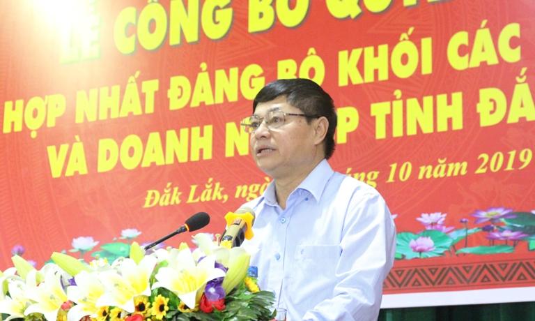 Đắk Lắk: Hợp nhất Đảng bộ khối các cơ quan và Đảng bộ khối Doanh nghiệp tỉnh