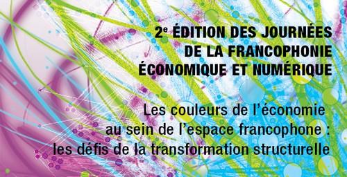 Deuxième édition des Journées de la Francophonie économique et numérique (JFEN).