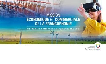 Francophonie: Mission économique et commerciale au Vietnam et au Cambodge
