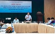 Đẩy mạnh ứng dụng, phát triển công nghệ cao trong đào tạo nghề cho lao động nông thôn