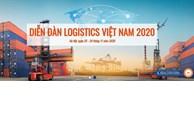 Diễn đàn Logistics Việt Nam 2020: Nâng cao năng lực cạnh tranh trong bối cảnh hội nhập kinh tế quốc tế